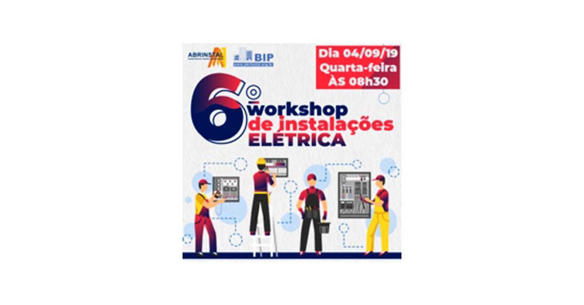 04 Set – 6º Workshop de Instalações – Elétrica (SP)
