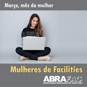Mês da mulher: ABRAFAC homenageia as profissionais do Setor de Facilities. Veja como participar