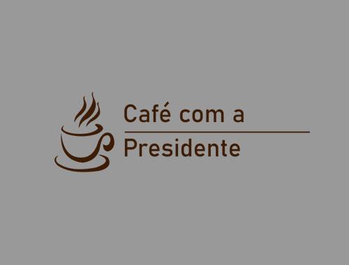 19 Out – Café com a Presidente