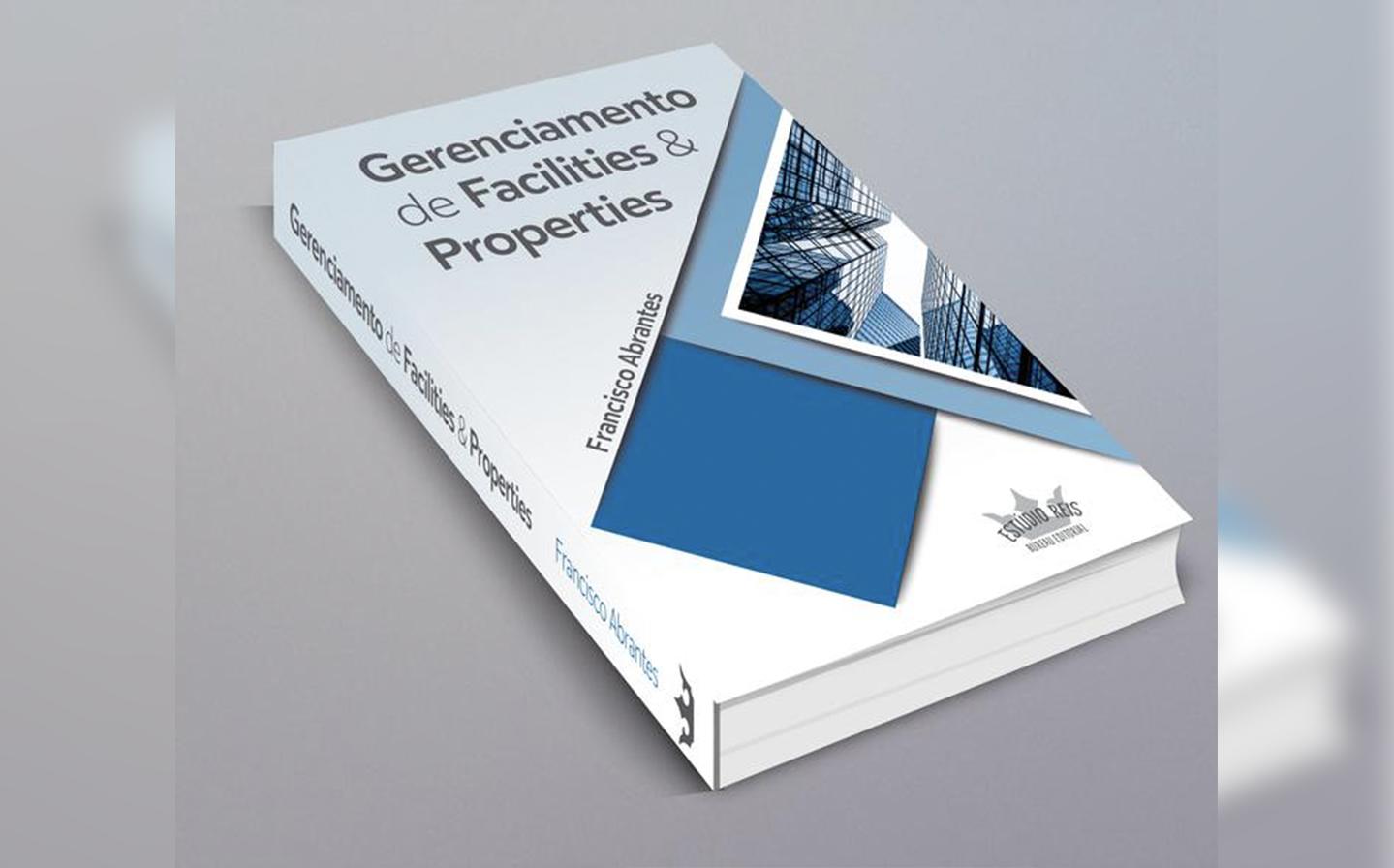 Livro Gerenciamento de Facilities e Properties – Francisco Abrantes