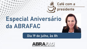 ABRAFACrealizaráCafé com a Presidente especial de aniversário